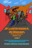 """Danny and the Invasion of the Dinosaurs: This book was written and illustrated by David T. Lee at age 9. It is the sequel of """"Danny and the Trip to ... Adventures of Danny Hoopenbiller) (Volume 3)"""