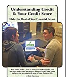 img - for Understanding Credit and Credit Score Make the Most of Your Financial Future: How credit works   How to read your credit report   Find out your credit score and what it means   Repair your credit book / textbook / text book