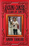 img - for Kicking Cancer: Class of 2017: Andy Taylor (Volume 1) book / textbook / text book