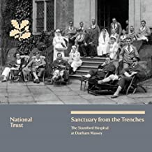 Sanctuary from the Trenches: The Stamford Hospital at Dunham Massey, National Trust Guidebook (National Trust Guidebooks)