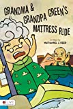 Grandma and Grandpa Green's Mattress Ride, Nathaniel J. Reed, 1613461003
