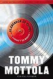 El Creador de Exitos: El Hombre y Su M?sica (Spanish Edition) by Tommy Mottola (2014-08-05)