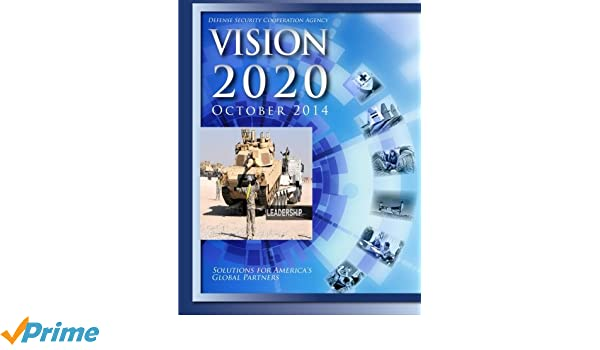 Vision 2020: Defense Security Cooperation Agency ...