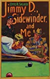 img - for Jimmy D., Sidewinder, and Me book / textbook / text book