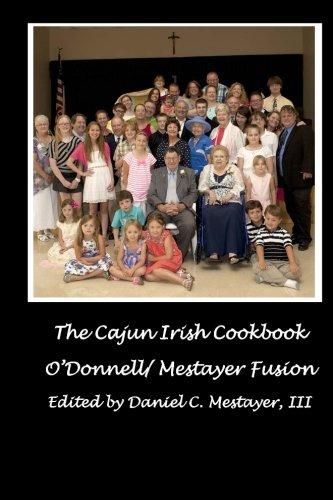 Search : The Cajun Irish Cookbook: O'Donnel / Mestayer Fusion