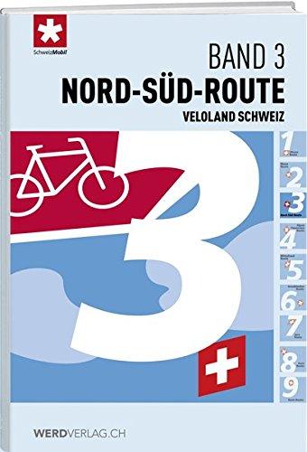 Veloland Schweiz Band 3: Nord-Süd-Route