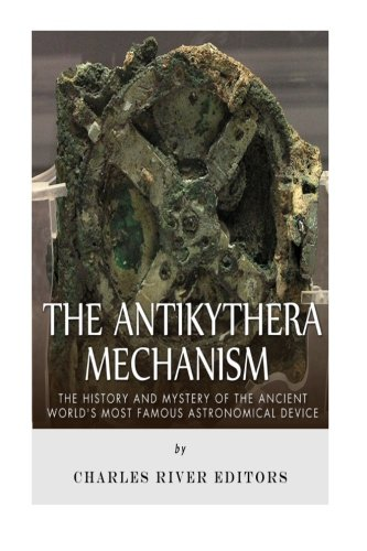 The Antikythera Mechanism: The History and Mystery of the Ancient World's Most Famous Astronomical Device (Ancient Greece Kits)