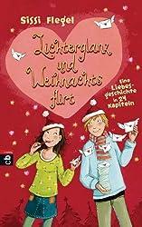Lichterglanz und Weihnachtsflirt: Eine Liebesgeschichte in 24 Kapiteln