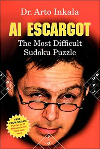 AI Escargot - The Most Difficult Sudoku Puzzle by Arto Inkala (2007-06-06)