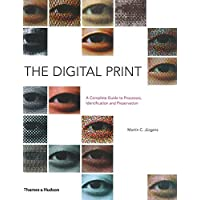 The Digital Print: The Complete Guide to Processes