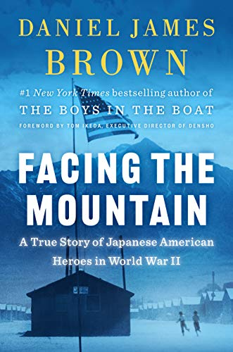 Book Cover: Facing the Mountain: A True Story of Japanese American Heroes in World War II