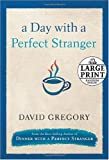 A Day with a Perfect Stranger, David Gregory, 0739326562