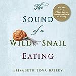 The Sound of a Wild Snail Eating | Elisabeth Tova Bailey