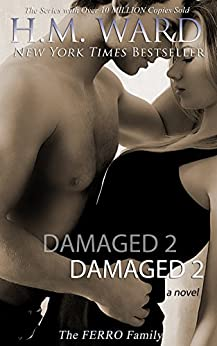 Damaged 2: The Ferro Family (Damaged series) by [Ward, H.M.]