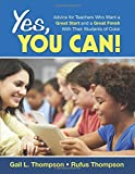Yes, You Can!: Advice for Teachers Who Want a Great Start and a Great Finish With Their Students of Color
