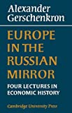 img - for Europe in the Russian Mirror: Four Lectures in Economic History book / textbook / text book
