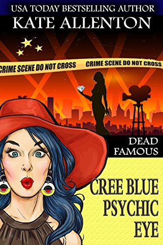 Dead Famous (A Cree Blue Psychic Eye Mystery Book 3) by [Allenton, Kate]