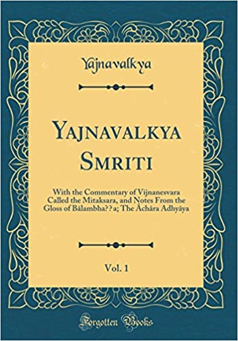 Yajnavalkya Smriti, Vol. 1: With the Commentary of ...