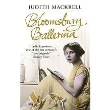Bloomsbury Ballerina: Lydia Lopokova, Imperial Dancer and Mrs John Maynard Keynes
