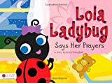 Lola Ladybug Says Her Prayers, Erica Campbell, 1615668446