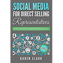 Social Media for Direct Selling Representatives: Ethical and Effective Online Marketing