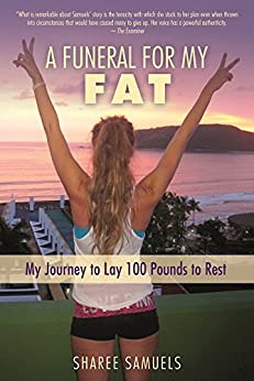 A funeral for my fat my journey to lay 100 pounds to rest kindle a funeral for my fat my journey to lay 100 pounds to rest by fandeluxe Image collections