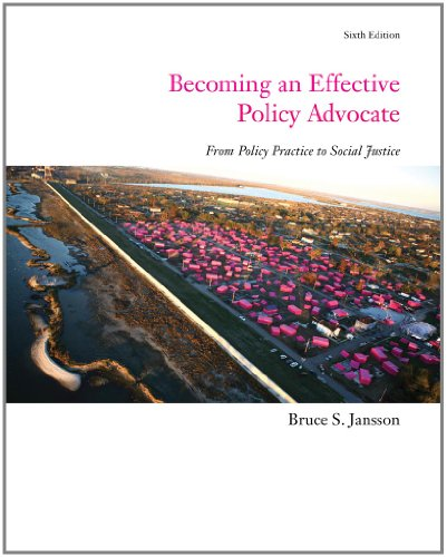 Becoming an Effective Policy Advocate (SW 323K Social Welfare Programs, Policies, and Issues)