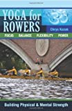 Yoga for Rowers, Chrys Kozak, 1450546935