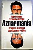 img - for Aznarmania: Cronicas de un pais que dicen que va bien (Grandes temas) (Spanish Edition) book / textbook / text book