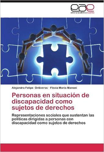 Personas en situación de discapacidad como sujetos de derechos: Representaciones sociales que sustentan las políticas dirigidas a personas con discapacidad ...
