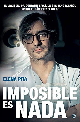 Imposible es nada (Biografías y memorias): Amazon.es: Elena Pita López: Libros