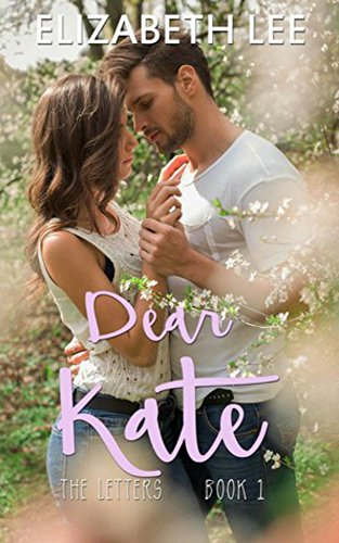 Dear Kate (The Letters Book 1) (A Letter To A Best Friend On Friendship)