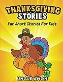 Thanksgiving Stories: Short Stories, Thanksgiving Jokes, and More! (Thanksgiving Books for Children) (Volume 2)