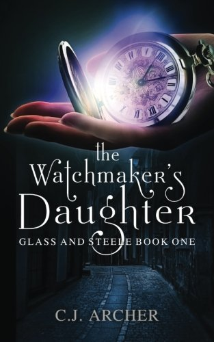 the-watchmakers-daughter-glass-and-steele-volume-1