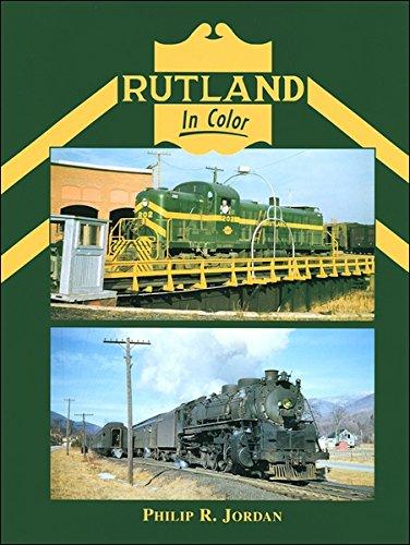 Rutland in Color (The Rutland Railroad)
