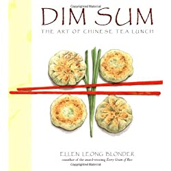 Dim Sum: The Art of Chinese Tea Lunch