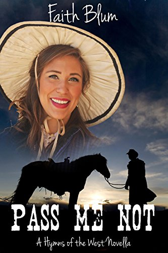 (Pass Me Not: Hymns of the West Novella (Hymns of the West Novellas Book 2) )