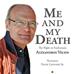 Me and My Death: The Right to Euthanasia | Alexandros Velios
