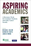 img - for Aspiring Academics: A Resource Book for Graduate Students and Early Career Faculty by Association of American Geographers (2008-04-17) book / textbook / text book