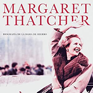 Margaret Thatcher [Spanish Edition] Audiobook