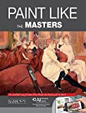img - for Paint Like The Masters: An excellent way to learn from those who have much to teach book / textbook / text book