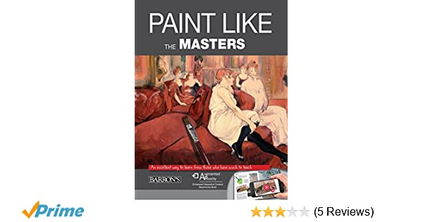 Paint Like The Masters An Excellent Way To Learn From Those Who