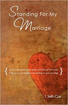 Standing for My Marriage: The 8-Week Step-By-Step Daily Guide and Journal