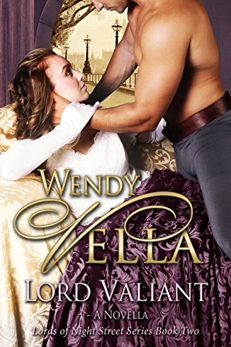 Lord Valiant (Lords Of Night Street Book 2)