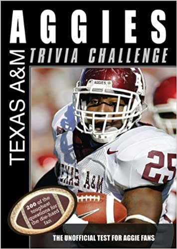 Book The Texas A&M Aggies Trivia Challenge: The Unofficial Test for Aggie Fans (Sports Challenge)