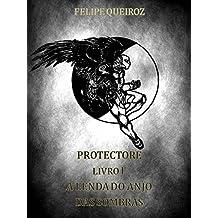 PROTECTORE LIVRO I: A LENDA DO ANJO DAS SOMBRAS