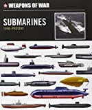 Weapons of War Submarines 1940-Present