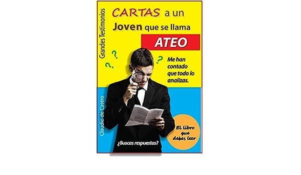 CARTAS A UN JOVEN LLAMADO ATEO: UN LIBRO DIVERTIDO SOBRE LA FE PARA LOS JÓVENES (Ebooks juveniles) (Spanish Edition) - Kindle edition by Claudio de Castro.