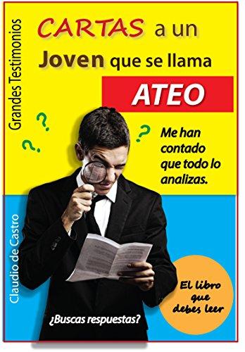 CARTAS A UN JOVEN LLAMADO ATEO: UN LIBRO DIVERTIDO SOBRE LA FE PARA LOS JÓVENES