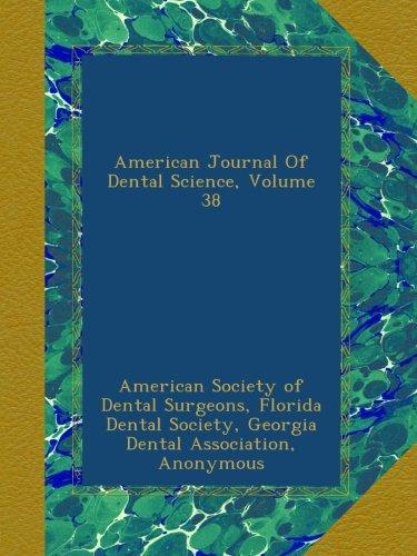 American Journal Of Dental Science, Volume 38 pdf